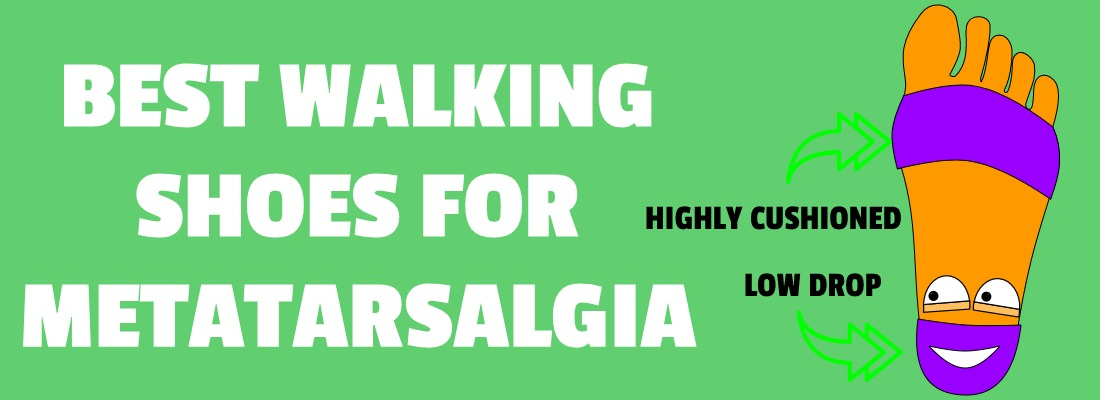 BEST WALKING SHOES FOR METATARSALGIA