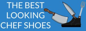 Best Chef Shoes For Sore Feet