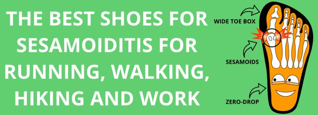 BEST RUNNING, HIKING, WALKING AND WORK SHOES FOR SESAMOIDITIS